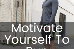 Motivate Yourself To Run Today