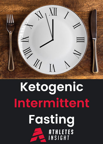 Ketogenic Intermittent Fasting | Athletes Insight ...