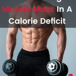 Maintaining Muscle Mass In A Calorie Deficit