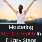 Mastering Mental Health In 11 Easy Steps