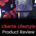 Liberte Lifestyles Product Review